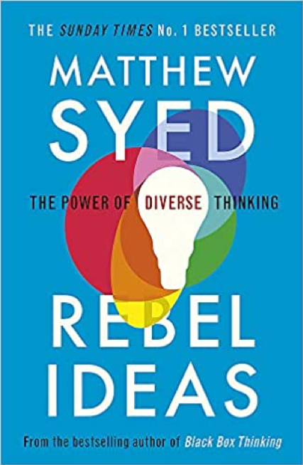 Matthew SYED, Rebel Ideas : the power of diverse thinking (John Murray 2019 and paperback 2020)